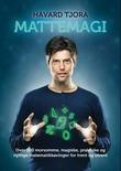 """""""Mattemagi - over 100 morsomme, magiske, praktiske og nyttige matematikkøvelser for trent og utrent"""" av Håvard Tjora"""
