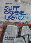 """""""Slipp ordene løs! - skriveprosess og fagtekster"""" av Sissel Lie"""