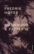 """""""Månehund & fatter'n - roman"""" av Fredrik Høyer"""