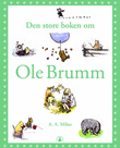 """Den store boken om Ole Brumm"" av A.A. Milne"