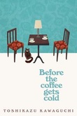 """Before the coffee gets cold"" av Toshikazu Kawaguchi"