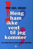 """""""Heng ham ikke vent til jeg kommer en morsom bok om norsk språk og tegnsetting"""" av Per Egil Hegge"""