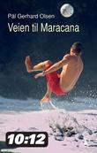 """""""Veien til Maracana"""" av Pål Gerhard Olsen"""