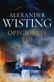"""""""Oppgjørets tid - roman"""" av Alexander Wisting"""