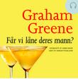 """""""Får vi låne Deres mann?"""" av Graham Greene"""