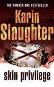 """""""Skin privilege"""" av Karin Slaughter"""