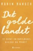 """""""Det golde landet et essay om barnløshet, biologi og frihet"""" av Karin Haugen"""