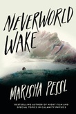"""Neverworld wake"" av Marisha Pessl"