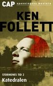 """""""Stormenes tid. Bd. 2 - katedralen"""" av Ken Follett"""