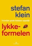 """""""Lykkeformelen - hvordan gode følelser oppstår"""" av Stefan Klein"""