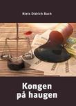 """""""Kongen på haugen"""" av Niels Didrich Buch"""