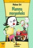 """""""Mamma morgenheks"""" av Helene Uri"""