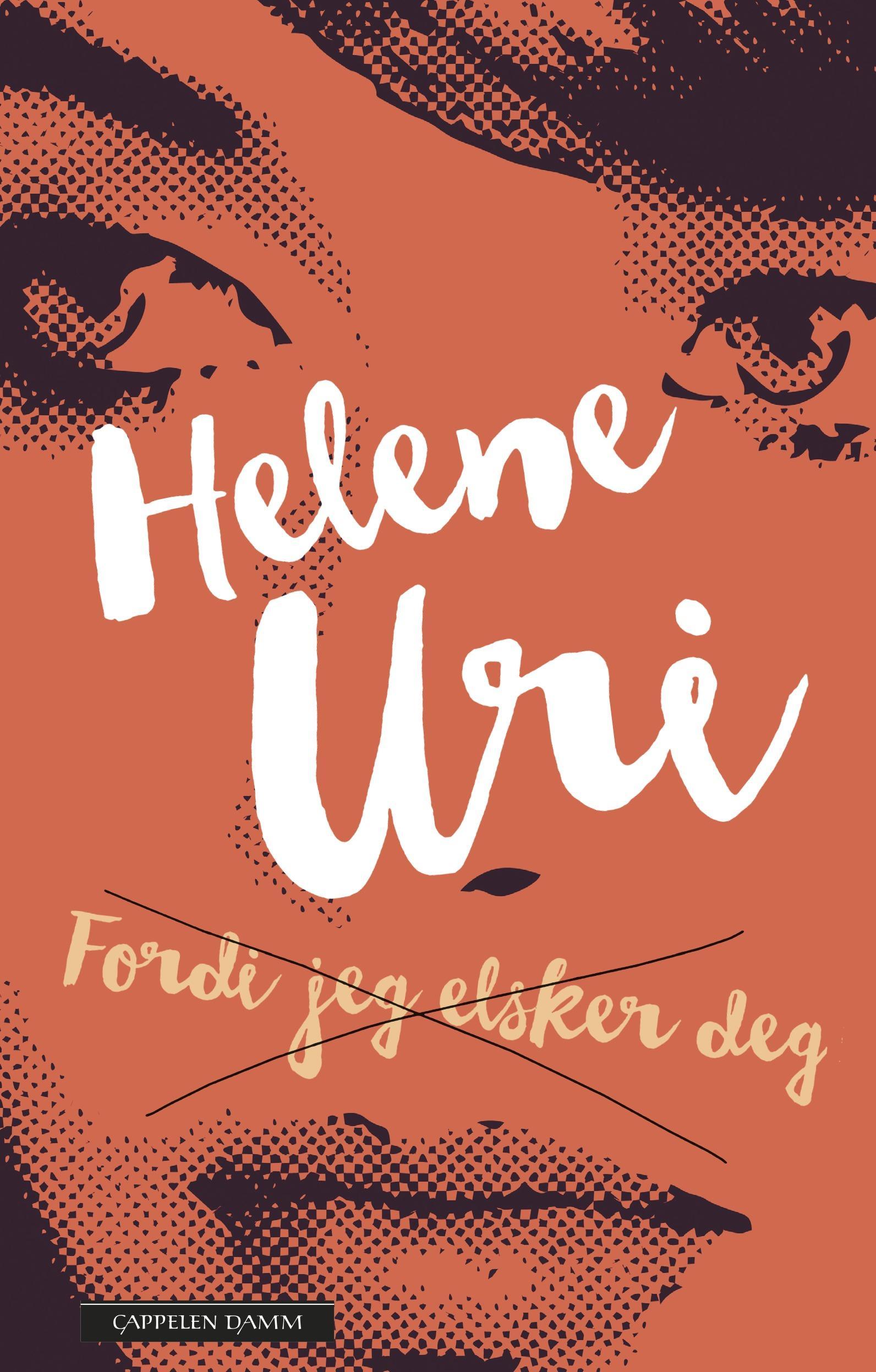 """""""Fordi jeg elsker deg"""" av Helene Uri"""