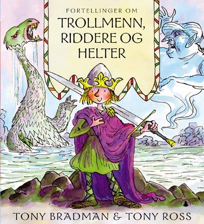 """""""Fortellinger om trollmenn, riddere og helter"""" av Tony Bradman"""
