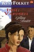 """""""Inn i varmen"""" av Kjellaug Steinslett"""
