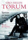"""""""Sjaman på høye hæler - min reise i ukjent landskap"""" av Gro-Helen Tørum"""