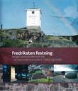 """""""Fredriksten festning - Norges grensevakt mot sør : et nasjonalmonument i tekst og bilder"""" av Stein Johnsen"""