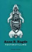 """""""Fosterstilling - noveller"""" av Anne B. Ragde"""