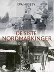 """""""De siste nordmarkinger"""" av Eva Huseby"""
