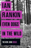 """Even dogs in the wild"" av Ian Rankin"