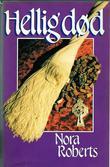 """""""Hellig død"""" av Nora Roberts"""