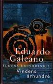 """""""Ildens erindring 3 - vindens århundre"""" av Eduardo Galeano"""