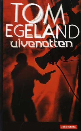 """Ulvenatten"" av Tom Egeland"
