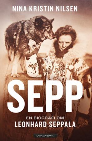 """Sepp - en biografi om Leonhard Seppala"" av Nina Kristin Nilsen"