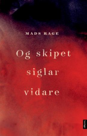 """Og skipet siglar vidare - roman"" av Mads Rage"