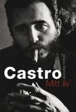 """""""Castro - mitt liv"""" av Ignacio Ramonet"""