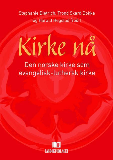 """""""Kirke nå - Den norske kirke som evangelisk-luthersk kirke"""" av Stephanie Dietrich"""
