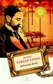 """""""Kelterens drøm"""" av Mario Vargas Llosa"""