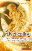 """""""Alvehealing - lær å fornemme alvenes og feenes nærvær"""" av Doreen Virtue"""