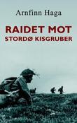 """""""Raidet mot Stordø Kisgruber"""" av Arnfinn Haga"""