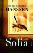 """""""Sofia - roman"""" av Sigrid Merethe Hanssen"""