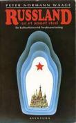 """""""Russland er et annet sted - en kulturhistorisk bruksanvisning"""" av Peter Normann Waage"""