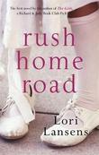 """Rush home road"" av Lori Lansens"