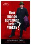 """""""Hvor mange nordmenn heter Vidkun? - den til de grader absolutt ultimate guiden til unyttig kunnskap"""" av Noel Botham"""