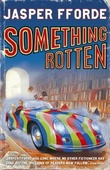 """Something rotten"" av Jasper Fforde"