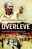 """""""Overleve - en beretning fra Kambodsjas mørke år"""" av Marit O. Bromark"""