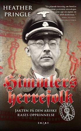 """""""Himmlers herrefolk - jakten på den ariske rases opprinnelse"""" av Heather Pringle"""