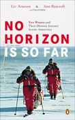 """No horizon is so far - two women and their historic journey across Antarctica"" av Liv Arnesen"