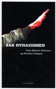 """""""Bak nynazismen"""" av Tom Kimmo Eiternes"""