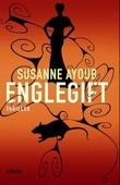 """Englegift - thriller"" av Susanne Ayoub"
