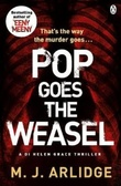"""Pop goes the weasel"" av M.J. Arlidge"