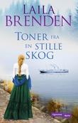 """""""Toner fra en stille skog"""" av Laila Brenden"""