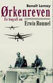 """""""Ørkenreven - en biografi om Erwin Rommel"""" av Benoît Lemay"""