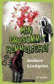 """""""Min grusomme hemmelighet"""" av Anders Lindqvist"""
