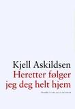 """""""Heretter følger jeg deg helt hjem - noveller"""" av Kjell Askildsen"""