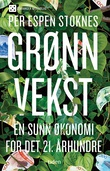 """""""Grønn vekst en sunn økonomi for det 21. århundre"""" av Per Espen Stoknes"""